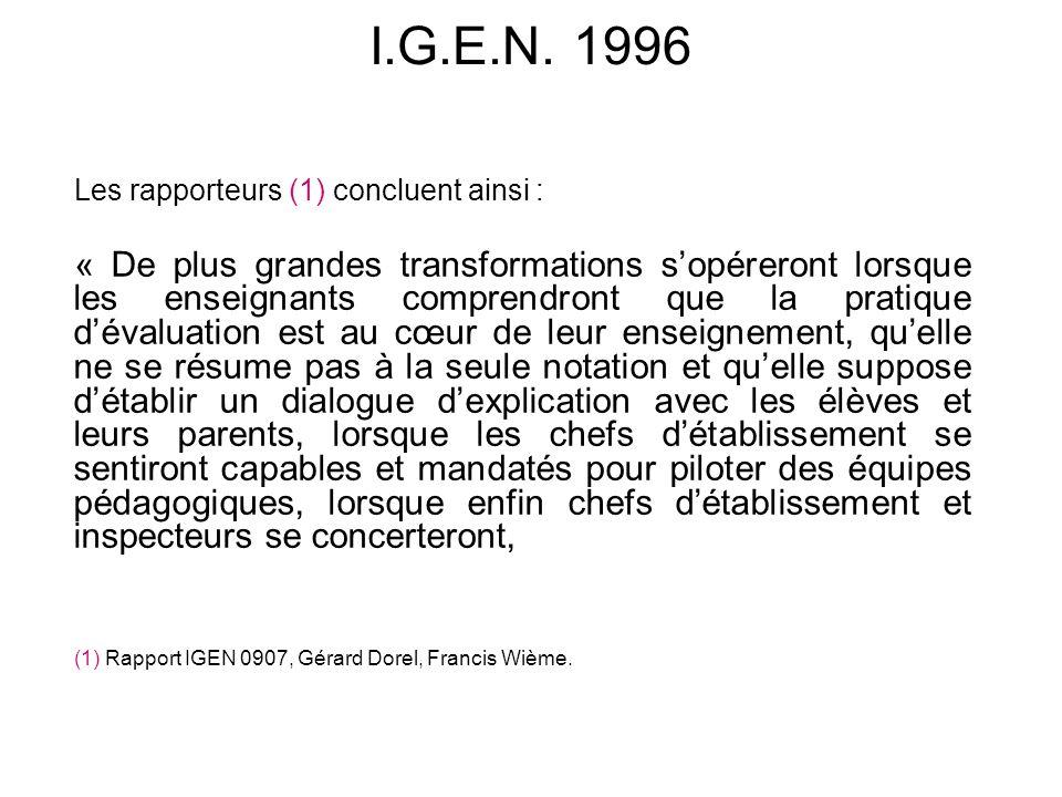 I.G.E.N. 1996 Les rapporteurs (1) concluent ainsi : « De plus grandes transformations sopéreront lorsque les enseignants comprendront que la pratique