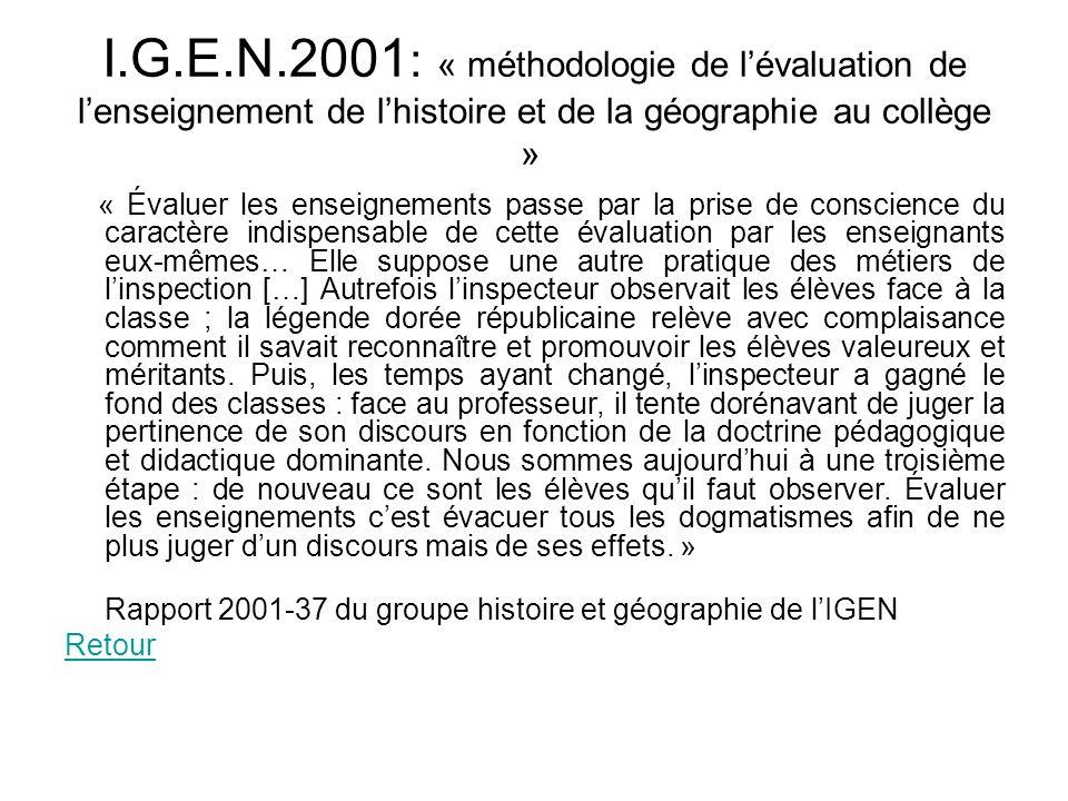 I.G.E.N.2001 : « méthodologie de lévaluation de lenseignement de lhistoire et de la géographie au collège » « Évaluer les enseignements passe par la p