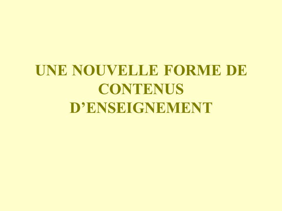 UNE NOUVELLE FORME DE CONTENUS DENSEIGNEMENT