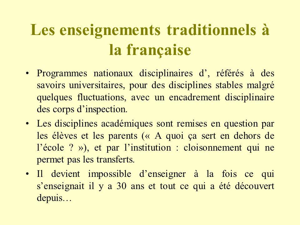 Les enseignements traditionnels à la française Programmes nationaux disciplinaires d, référés à des savoirs universitaires, pour des disciplines stabl