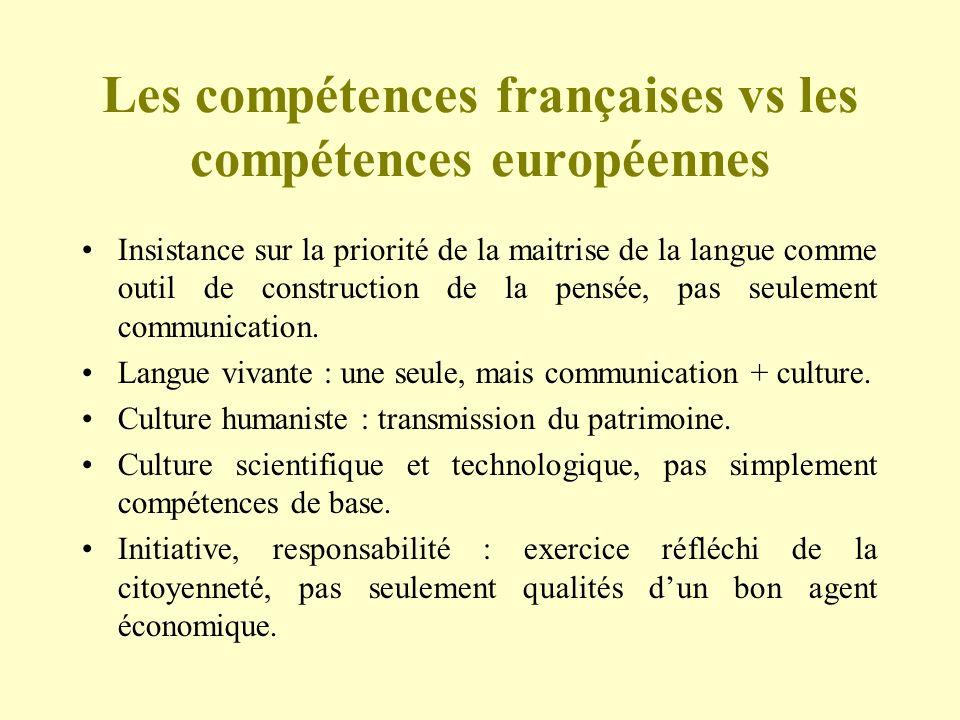 Les compétences françaises vs les compétences européennes Insistance sur la priorité de la maitrise de la langue comme outil de construction de la pen