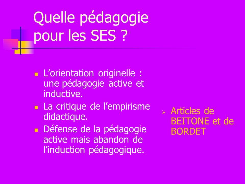 Quelle pédagogie pour les SES . Lorientation originelle : une pédagogie active et inductive.
