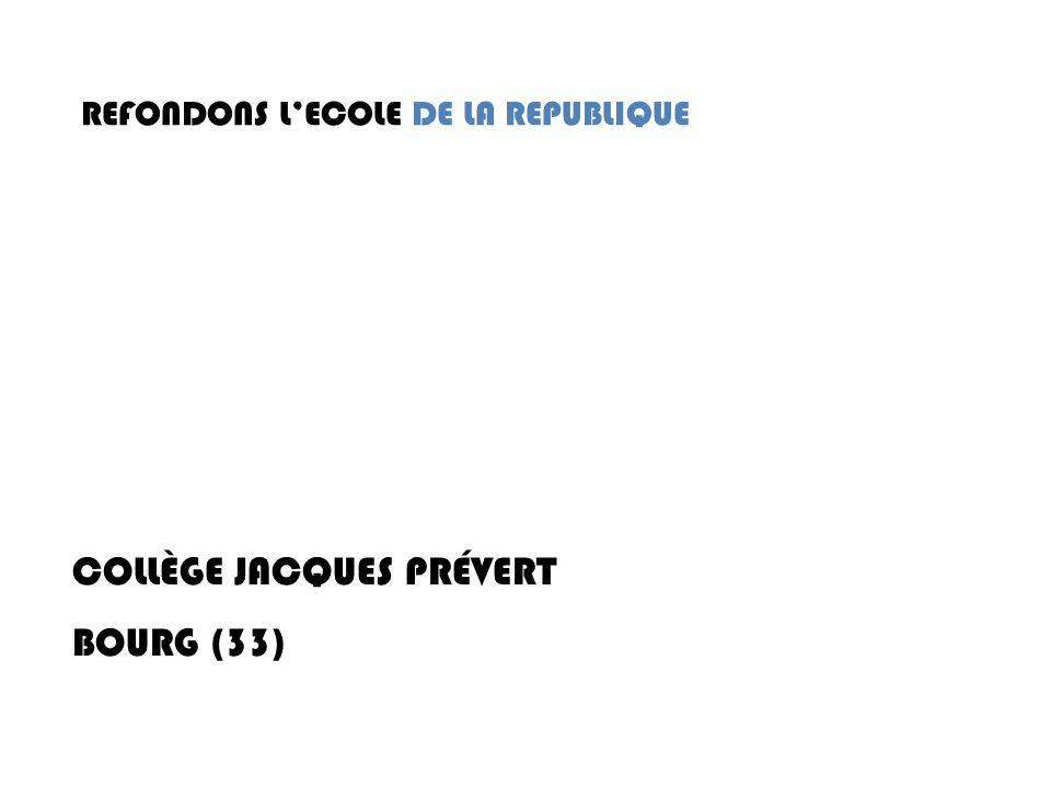 REFONDONS LECOLE DE LA REPUBLIQUE COLLÈGE JACQUES PRÉVERT BOURG (33)
