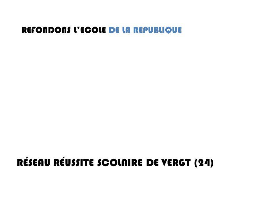 REFONDONS LECOLE DE LA REPUBLIQUE RÉSEAU RÉUSSITE SCOLAIRE DE VERGT (24)