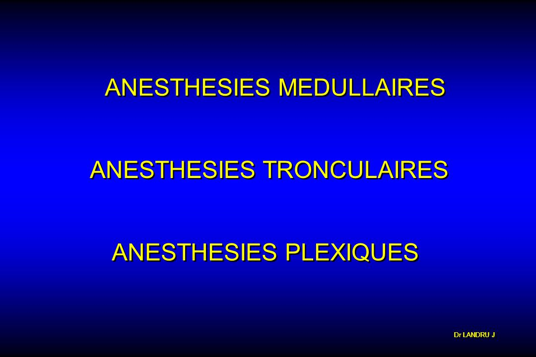 Dr LANDRU J ANESTHESIES MEDULLAIRES NOTION de METAMERES NOTION de METAMERES
