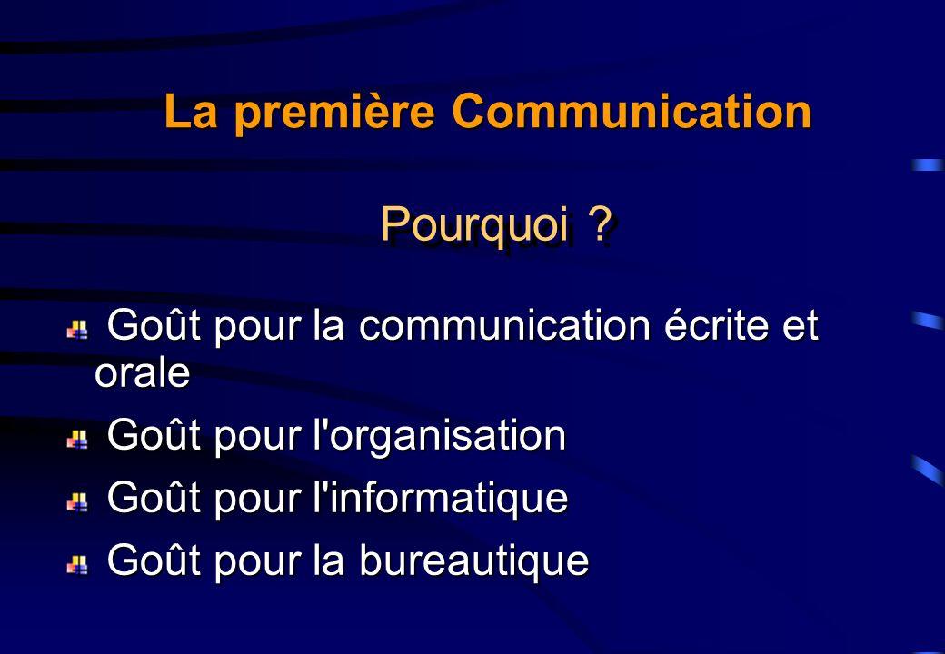 Goût pour la communication écrite et orale Goût pour la communication écrite et orale Goût pour l'organisation Goût pour l'organisation Goût pour l'in