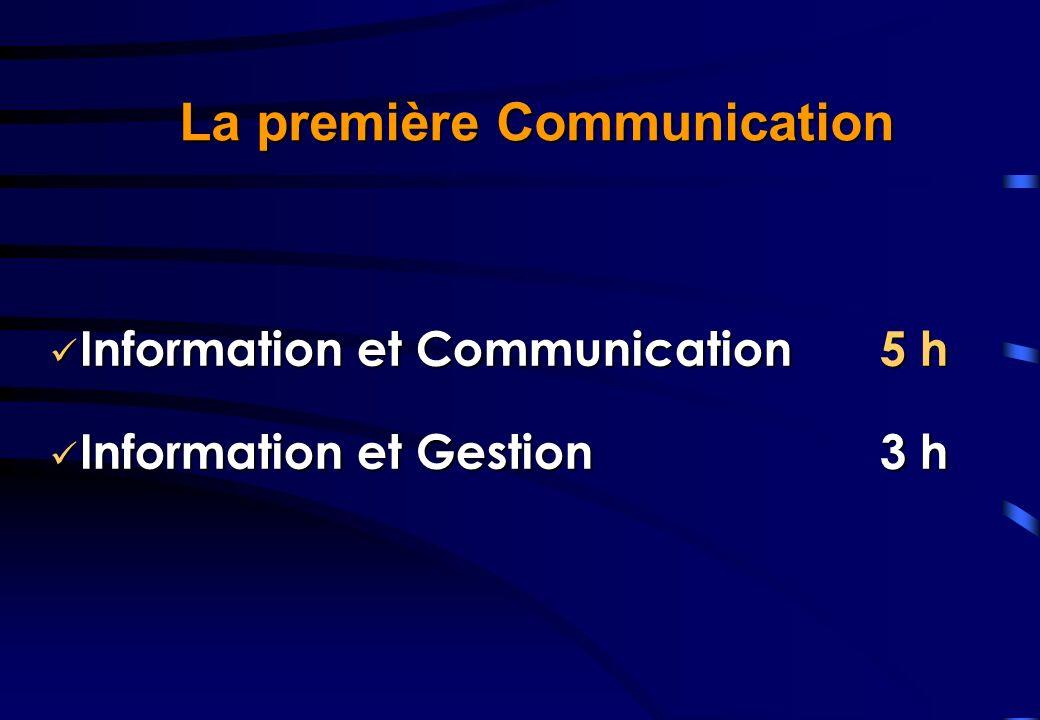 Information et Communication Information et Communication Information et Gestion Information et Gestion 5 h 3 h