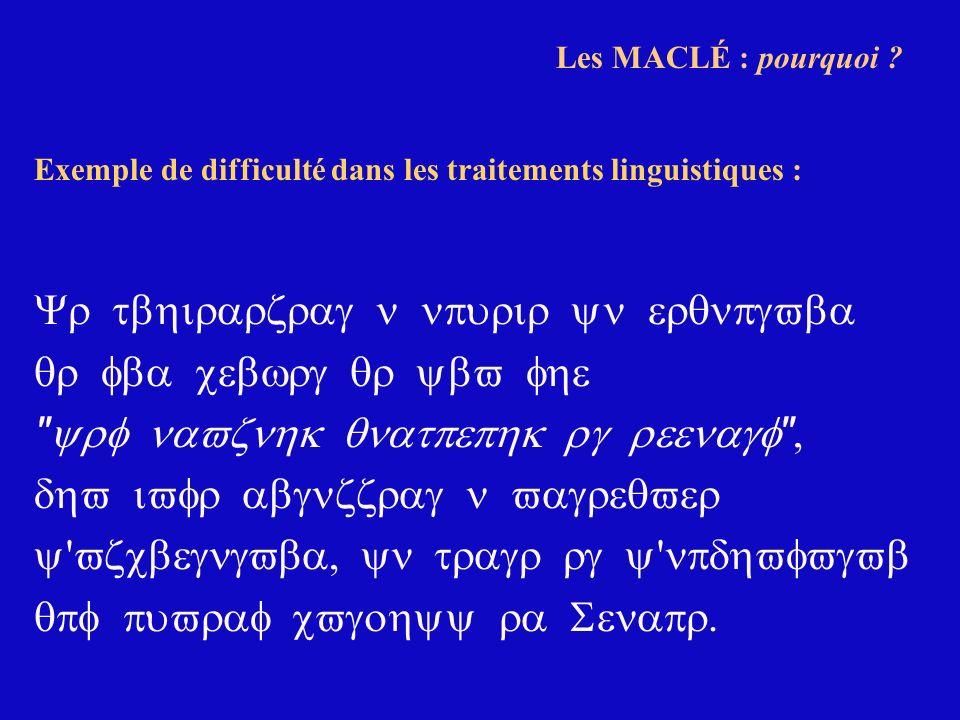 Les MACLÉ : pourquoi ? Exemple de difficulté dans les traitements linguistiques :