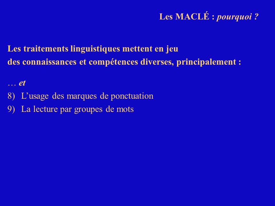 Les MACLÉ : pourquoi ? Les traitements linguistiques mettent en jeu des connaissances et compétences diverses, principalement : … et 8)Lusage des marq