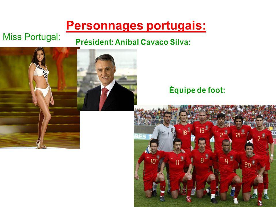 Personnages portugais: Miss Portugal: Président: Aníbal Cavaco Silva: Équipe de foot: