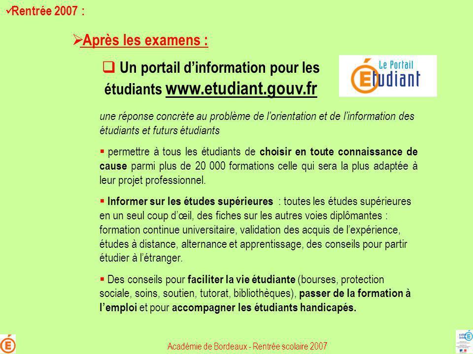Rentrée 2007 : une réponse concrète au problème de lorientation et de linformation des étudiants et futurs étudiants permettre à tous les étudiants de