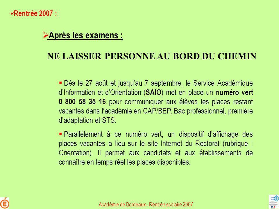 Rentrée 2007 : Académie de Bordeaux - Rentrée scolaire 2007 Dès le 27 août et jusquau 7 septembre, le Service Académique dInformation et dOrientation