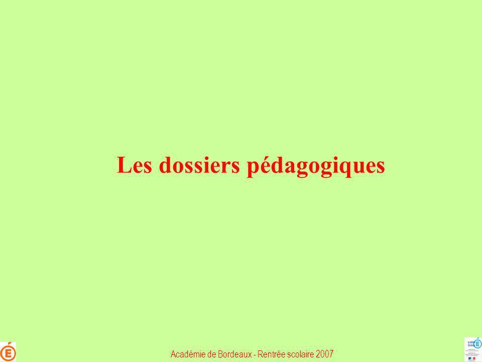Les dossiers pédagogiques Académie de Bordeaux - Rentrée scolaire 2007