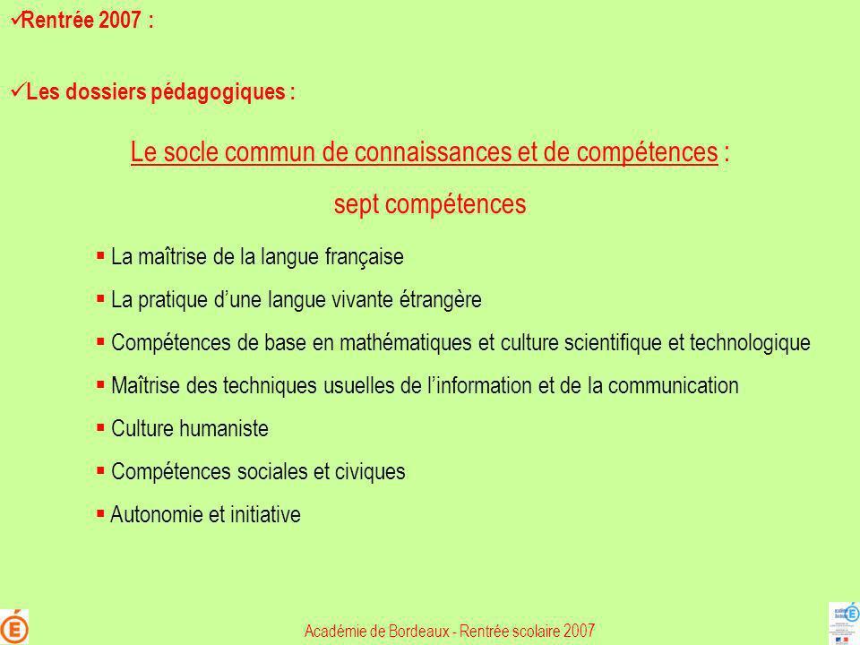 Le socle commun de connaissances et de compétences : sept compétences La maîtrise de la langue française La pratique dune langue vivante étrangère Com