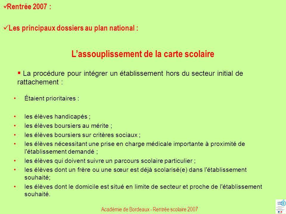 La procédure pour intégrer un établissement hors du secteur initial de rattachement : Académie de Bordeaux - Rentrée scolaire 2007 Rentrée 2007 : Les