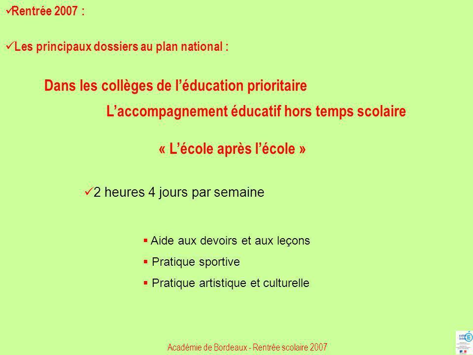 Aide aux devoirs et aux leçons Pratique sportive Pratique artistique et culturelle Académie de Bordeaux - Rentrée scolaire 2007 Rentrée 2007 : Les pri
