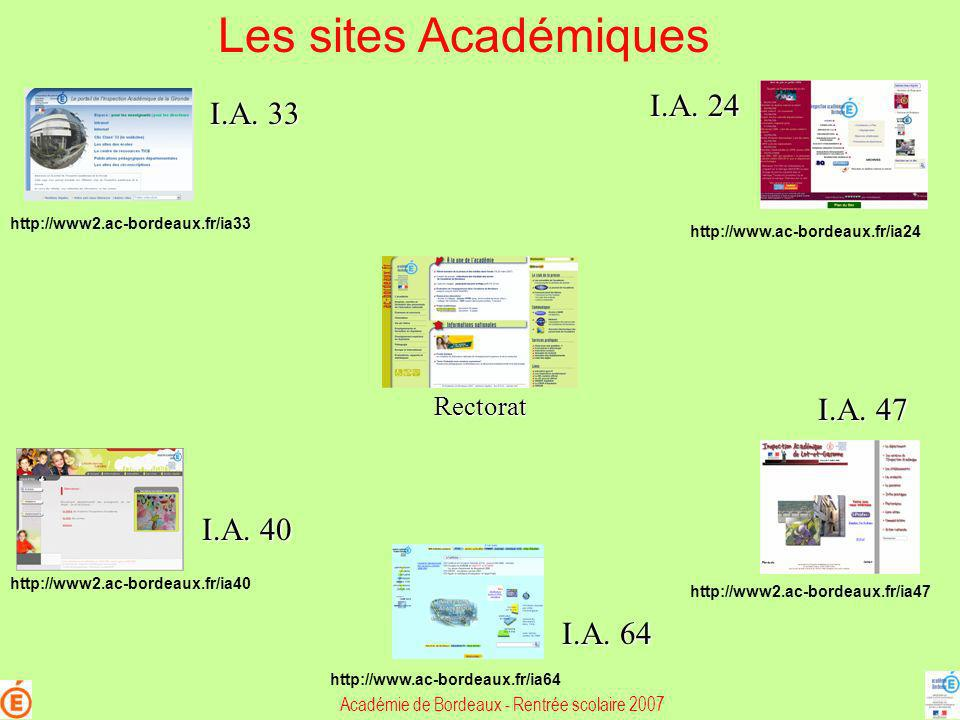 Les sites Académiques I.A. 33 I.A. 24 I.A. 40 I.A. 64 I.A. 47 http://www2.ac-bordeaux.fr/ia33 http://www.ac-bordeaux.fr/ia24 http://www2.ac-bordeaux.f