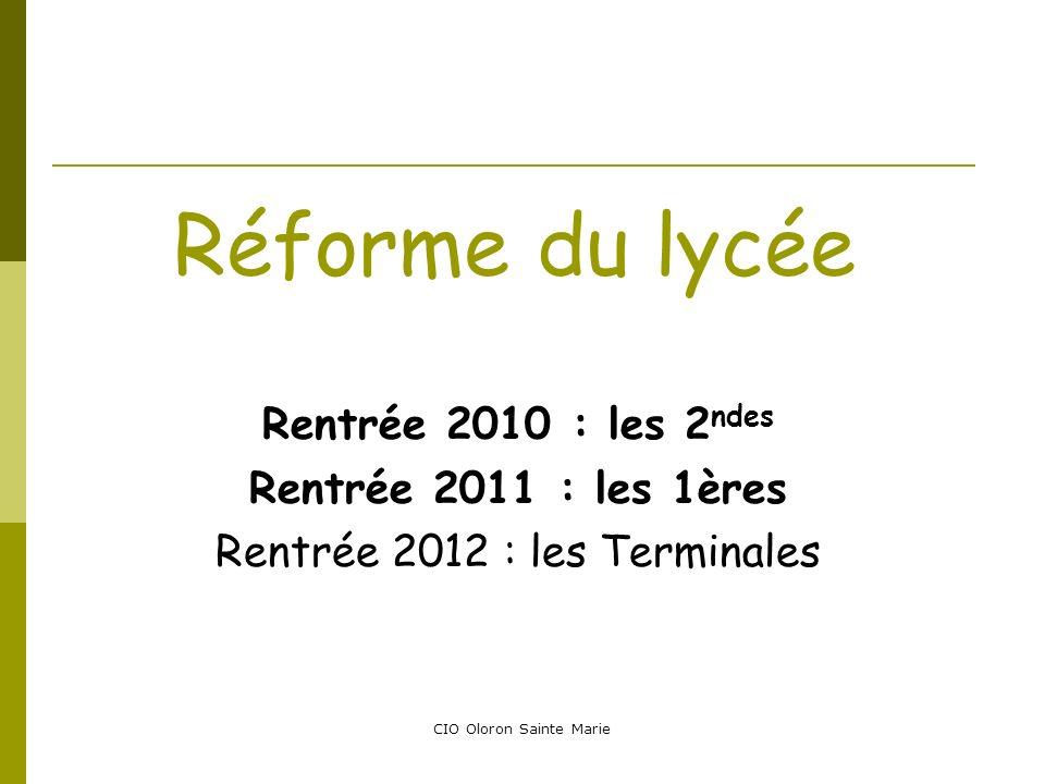 Réforme du lycée Rentrée 2010 : les 2 ndes Rentrée 2011 : les 1ères Rentrée 2012 : les Terminales