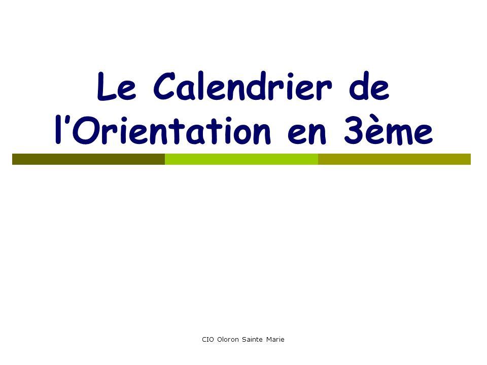 CIO Oloron Sainte Marie Le Calendrier de lOrientation en 3ème