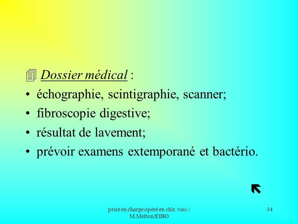 prise en charge opéré en chir. visc./ M.Melton/EIBO 33 VI/ ACCUEIL DE L OPERE Accueil personnalisé ( adapté à chaque patient ) médical infirmieradmini