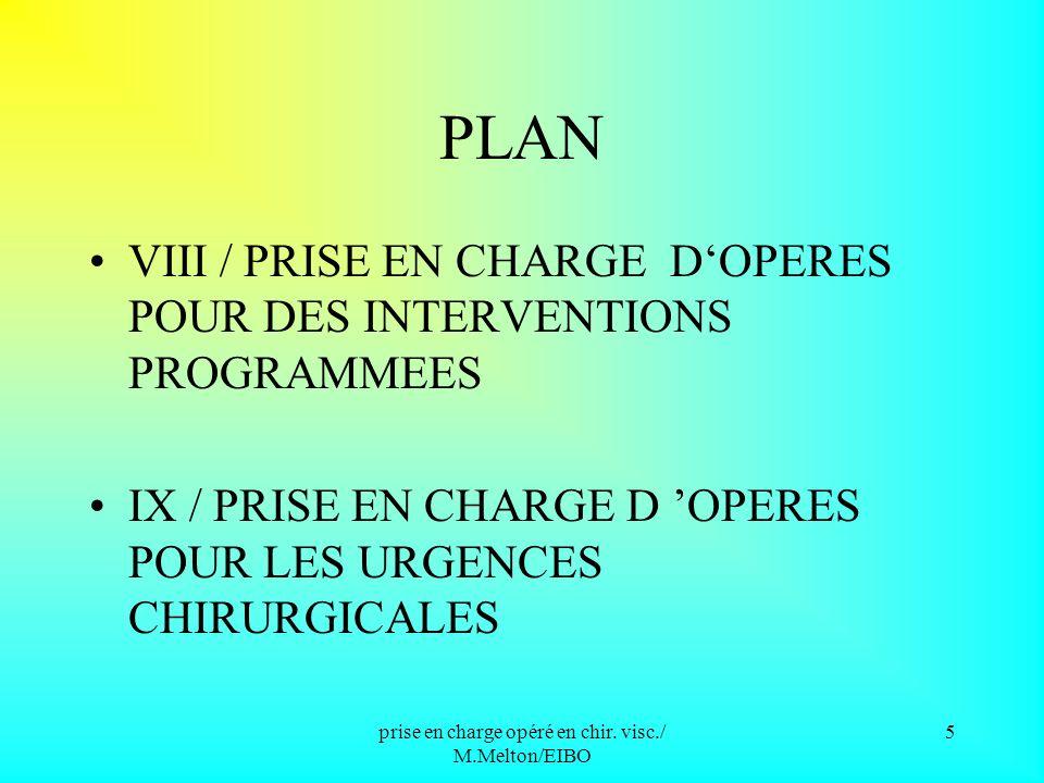 prise en charge opéré en chir. visc./ M.Melton/EIBO 4 PLAN V/ PREPARATION DES DISPOSITIFS MEDICAUX VI / ACCUEIL DE L OPERE VII / LES PRINCIPALES INSTA