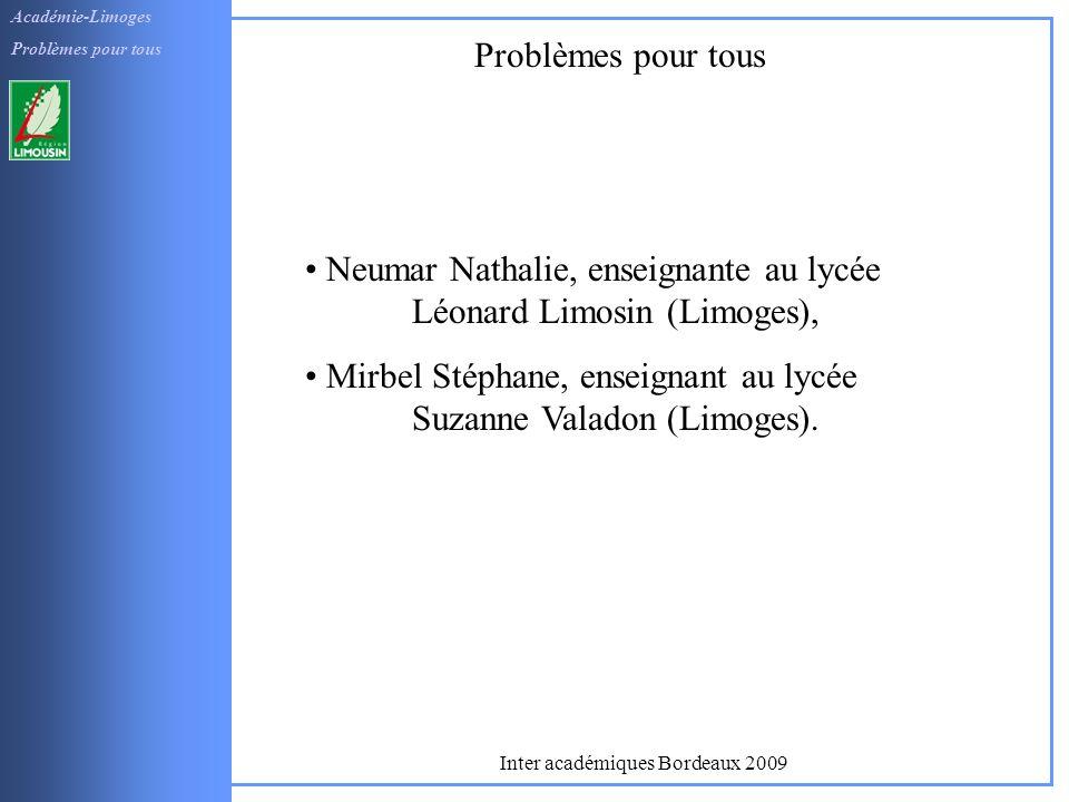 Académie-Limoges Problèmes pour tous Neumar Nathalie, enseignante au lycée Léonard Limosin (Limoges), Mirbel Stéphane, enseignant au lycée Suzanne Val