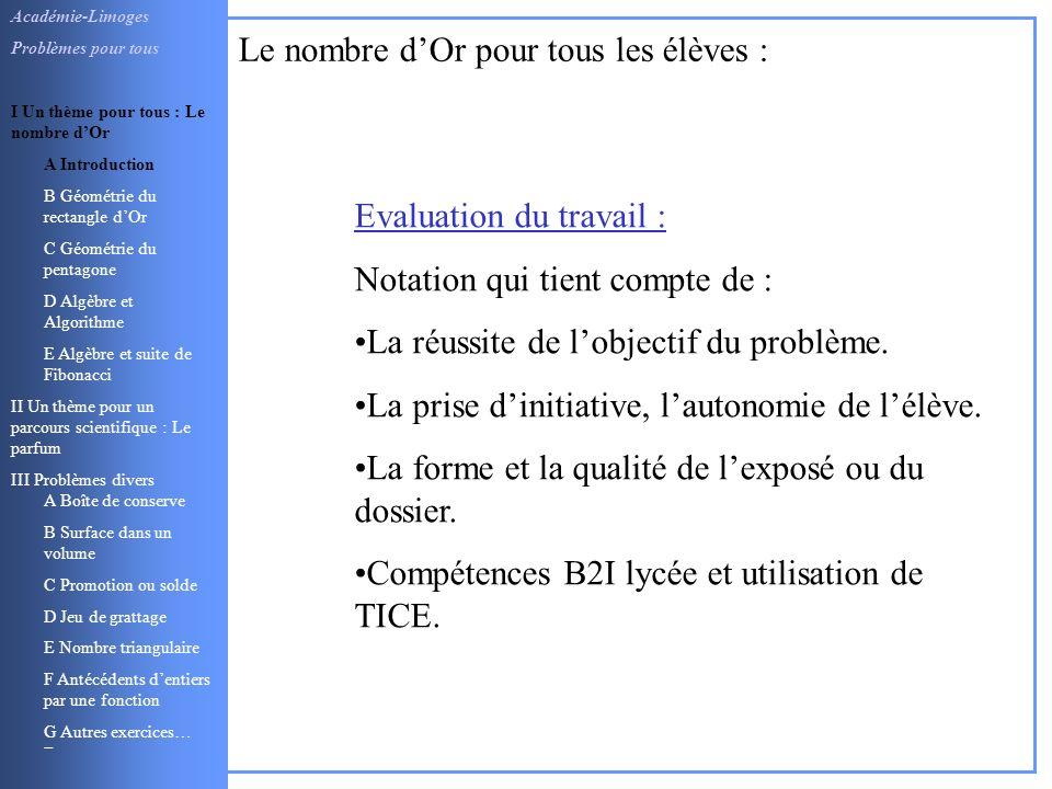 Evaluation du travail : Notation qui tient compte de : La réussite de lobjectif du problème. La prise dinitiative, lautonomie de lélève. La forme et l