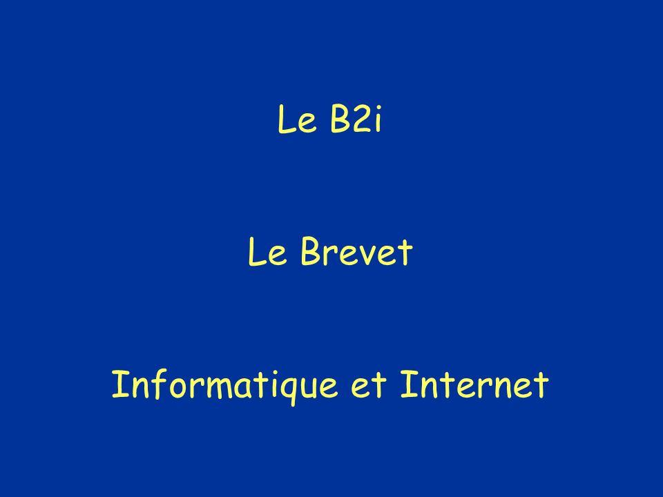 Le B2i Le Brevet Informatique et Internet