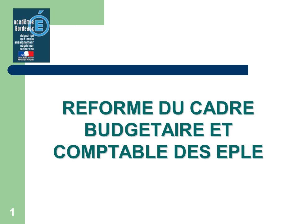 REFORME DU CADRE BUDGETAIRE ET COMPTABLE DES EPLE 1