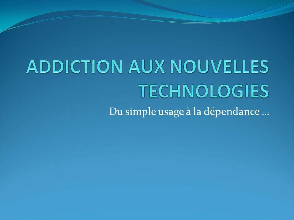 Particularités du joueur dépendant Addiction au jeu vidéo (selon le D r Mark Griffiths) Il joue presque tous les jours .