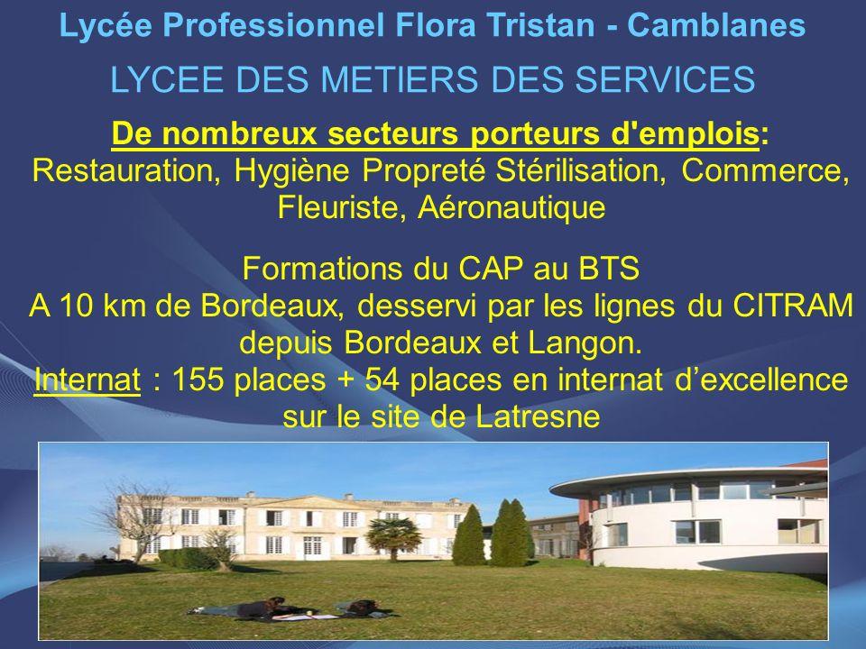 Lycée Professionnel Flora Tristan - Camblanes LYCEE DES METIERS DES SERVICES De nombreux secteurs porteurs d'emplois: Restauration, Hygiène Propreté S