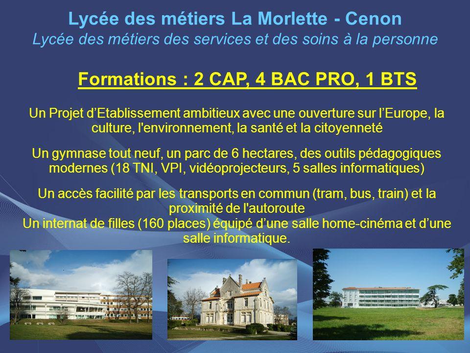 Lycée des métiers La Morlette - Cenon Lycée des métiers des services et des soins à la personne Un Projet dEtablissement ambitieux avec une ouverture