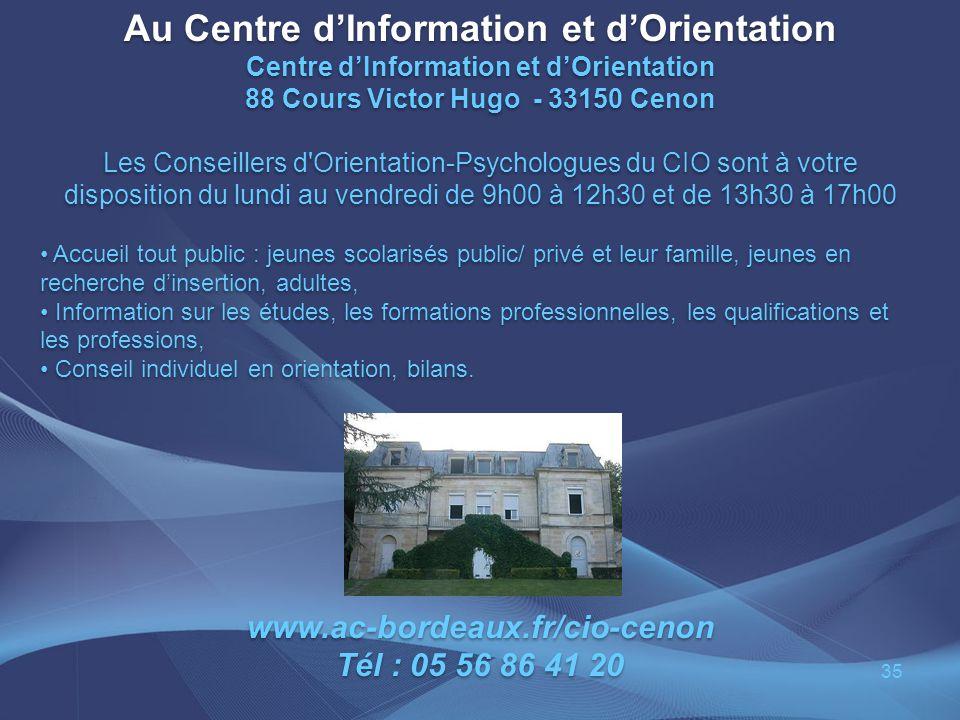 Au Centre dInformation et dOrientation Centre dInformation et dOrientation 88 Cours Victor Hugo - 33150 Cenon Les Conseillers d'Orientation-Psychologu