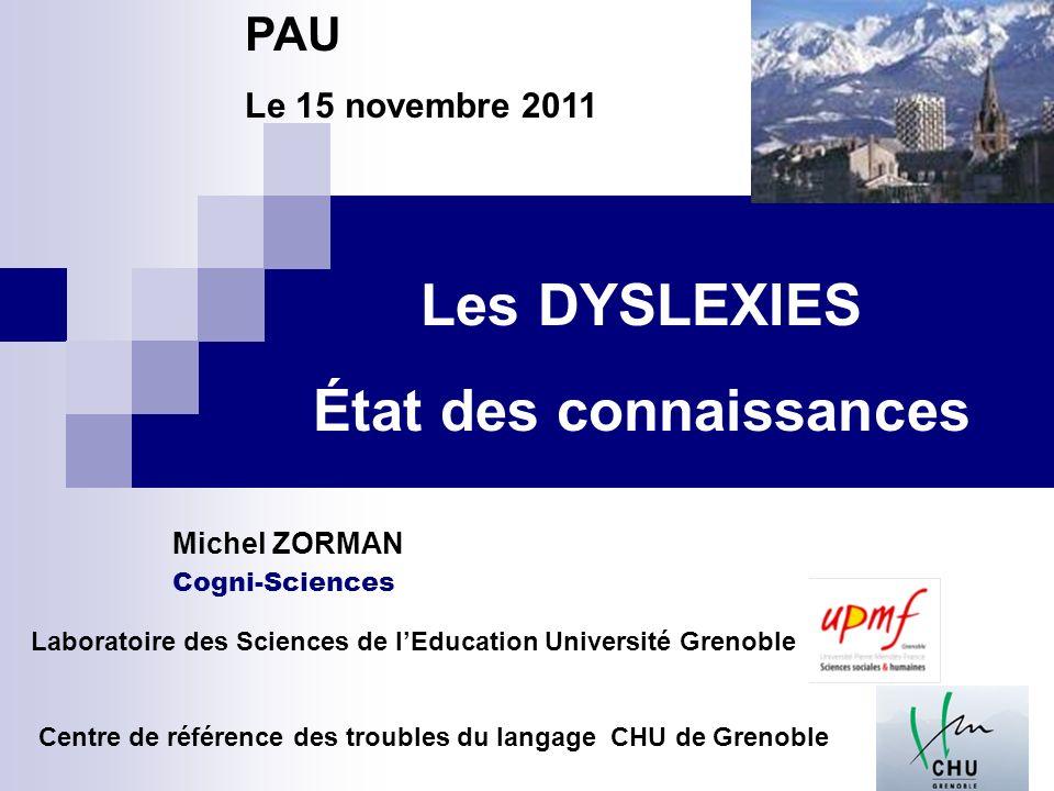 Laboratoire des Sciences de lEducation Université Grenoble Centre de référence des troubles du langage CHU de Grenoble Cogni-Sciences Michel ZORMAN Le