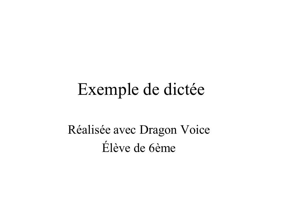 Exemple de dictée Réalisée avec Dragon Voice Élève de 6ème