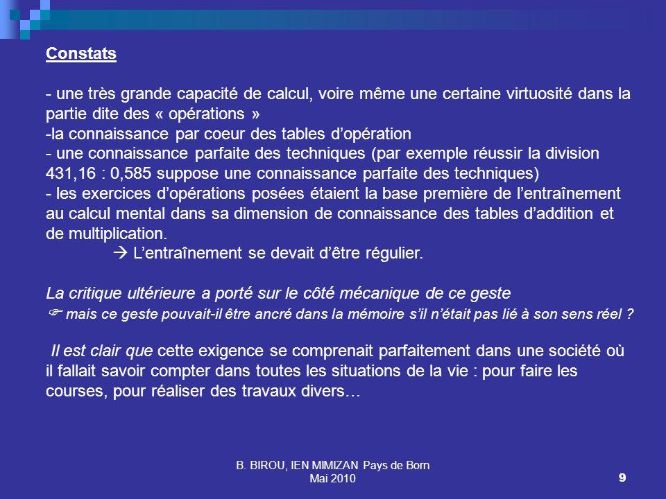 B. BIROU, IEN MIMIZAN Pays de Born Mai 20109 Constats - une très grande capacité de calcul, voire même une certaine virtuosité dans la partie dite des
