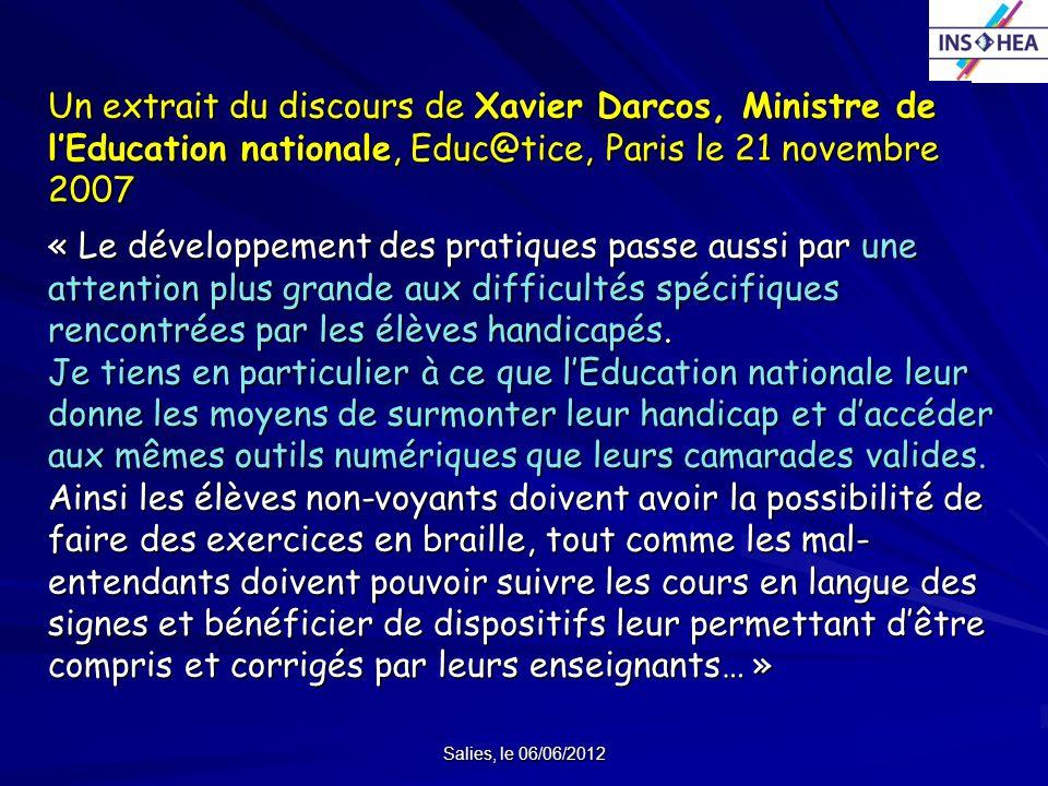 Salies, le 06/06/2012 Un extrait du discours de Xavier Darcos, Ministre de lEducation nationale, Educ@tice, Paris le 21 novembre 2007 « Le développeme