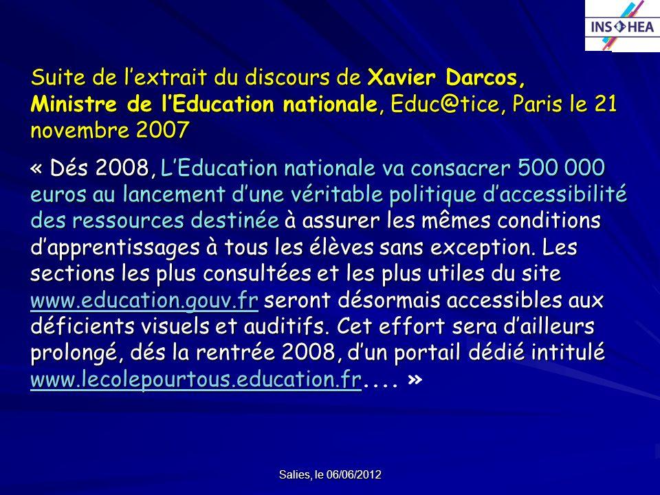 Salies, le 06/06/2012 Suite de lextrait du discours de Xavier Darcos, Ministre de lEducation nationale, Educ@tice, Paris le 21 novembre 2007 « Dés 200