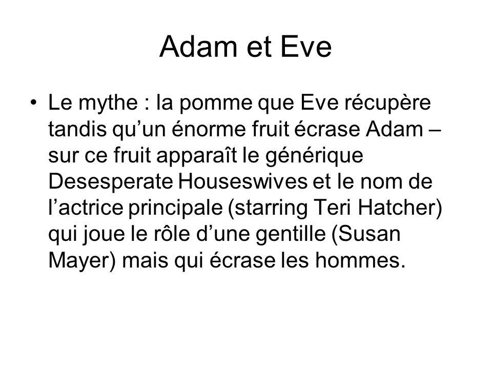 Adam et Eve Le mythe : la pomme que Eve récupère tandis quun énorme fruit écrase Adam – sur ce fruit apparaît le générique Desesperate Houseswives et