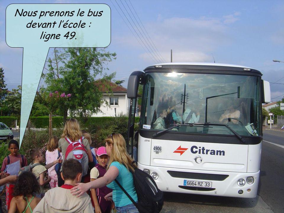 Nous prenons le bus devant lécole : ligne 49.