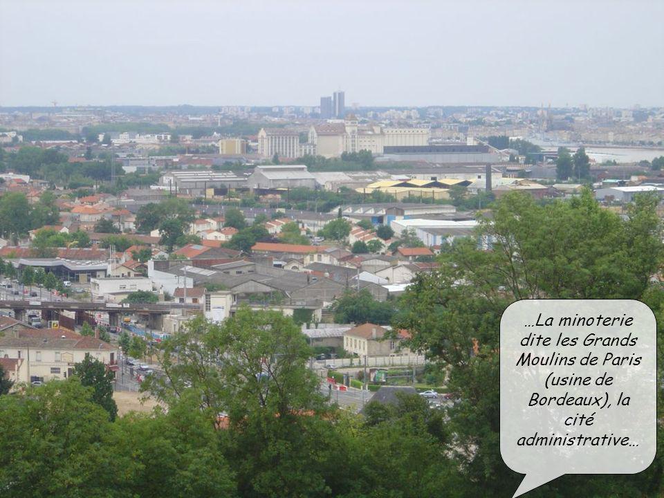 …La minoterie dite les Grands Moulins de Paris (usine de Bordeaux), la cité administrative…