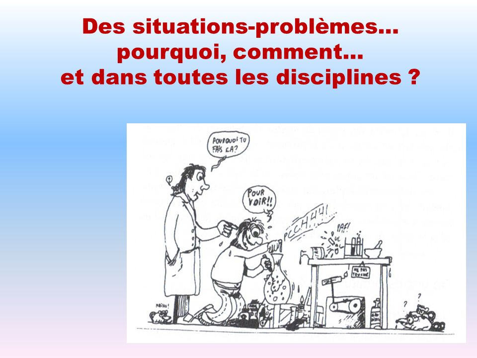 PLAN 1.Problématique : des situations-problèmes… mais pourquoi .