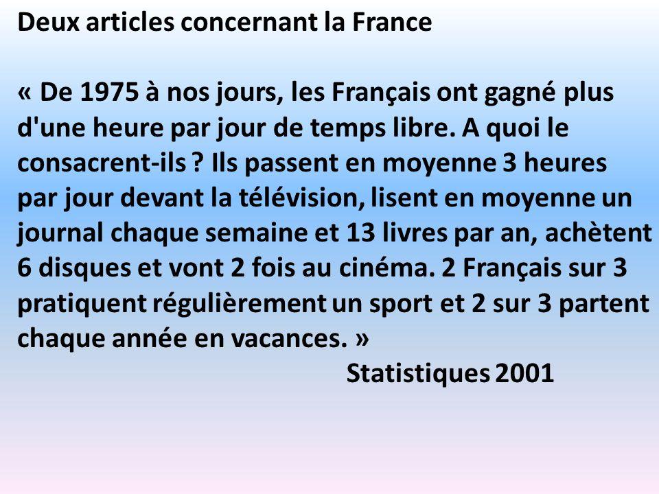 Deux articles concernant la France « De 1975 à nos jours, les Français ont gagné plus d'une heure par jour de temps libre. A quoi le consacrent-ils ?