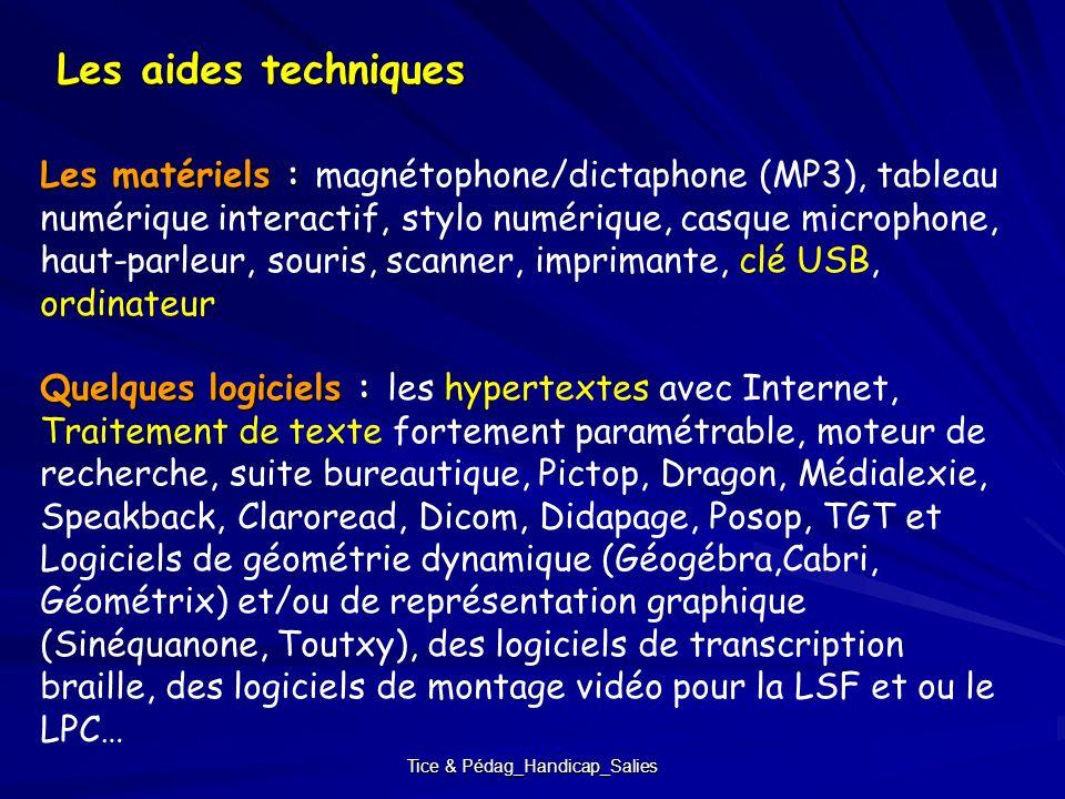 Tice & Pédag_Handicap_Salies Les aides techniques Les matériels : Les matériels : magnétophone/dictaphone (MP3), tableau numérique interactif, stylo n