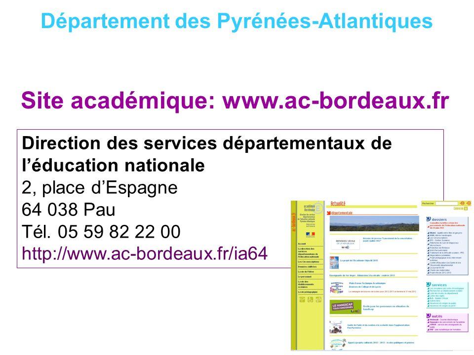 Direction des services départementaux de léducation nationale 2, place dEspagne 64 038 Pau Tél. 05 59 82 22 00 http://www.ac-bordeaux.fr/ia64 Départem
