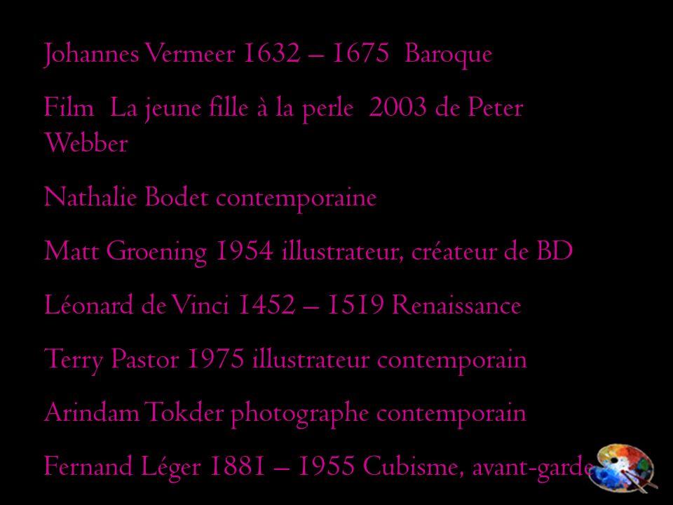Johannes Vermeer 1632 – 1675 Baroque Film La jeune fille à la perle 2003 de Peter Webber Nathalie Bodet contemporaine Matt Groening 1954 illustrateur,