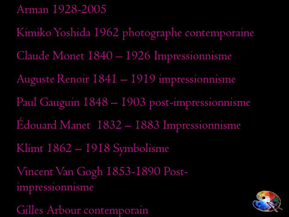 Arman 1928-2005 Kimiko Yoshida 1962 photographe contemporaine Claude Monet 1840 – 1926 Impressionnisme Auguste Renoir 1841 – 1919 impressionnisme Paul
