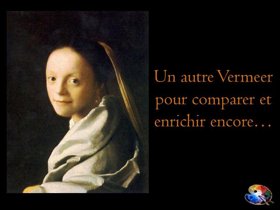 Un autre Vermeer pour comparer et enrichir encore…
