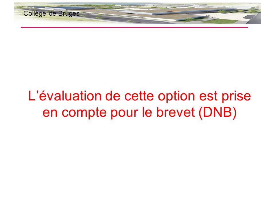 Lévaluation de cette option est prise en compte pour le brevet (DNB) Collège de Bruges