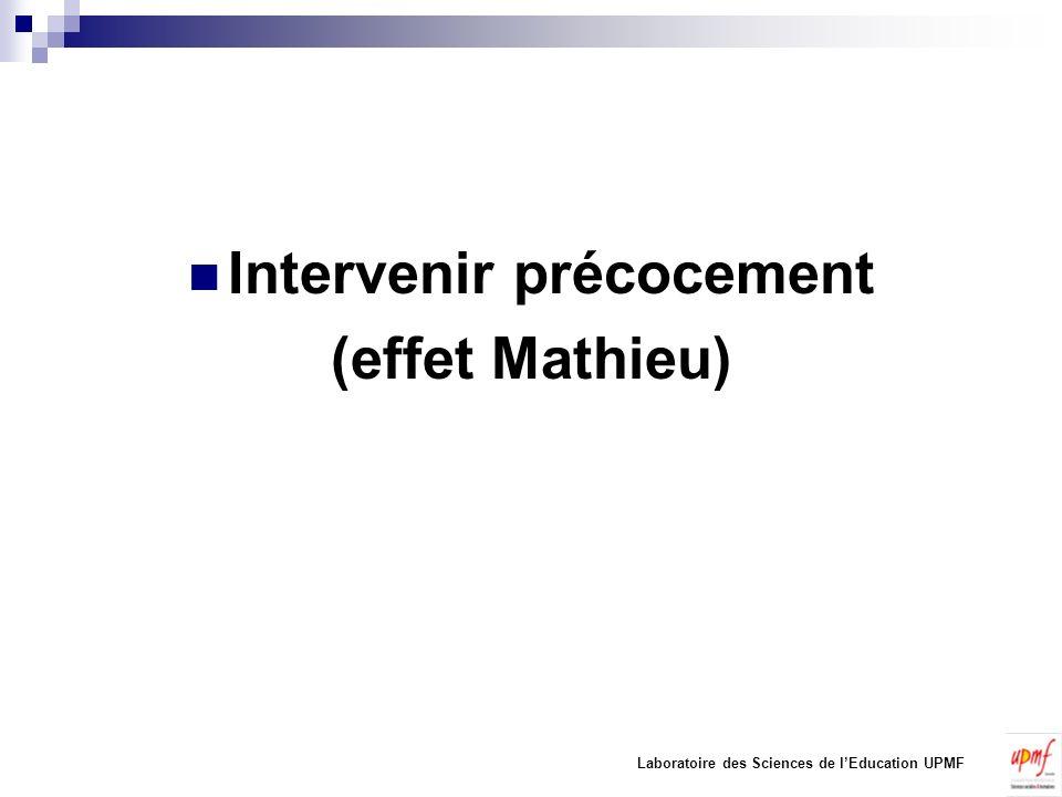 Intervenir précocement (effet Mathieu) Laboratoire des Sciences de lEducation UPMF